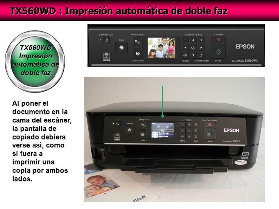 TX560WD Impresión automática de doble faz TX560WD : Impresión automática de doble faz Al poner el documento en la cama del escáner, la pantalla de copiado debiera verse así, como si fuera a imprimir una copia por ambos lados.