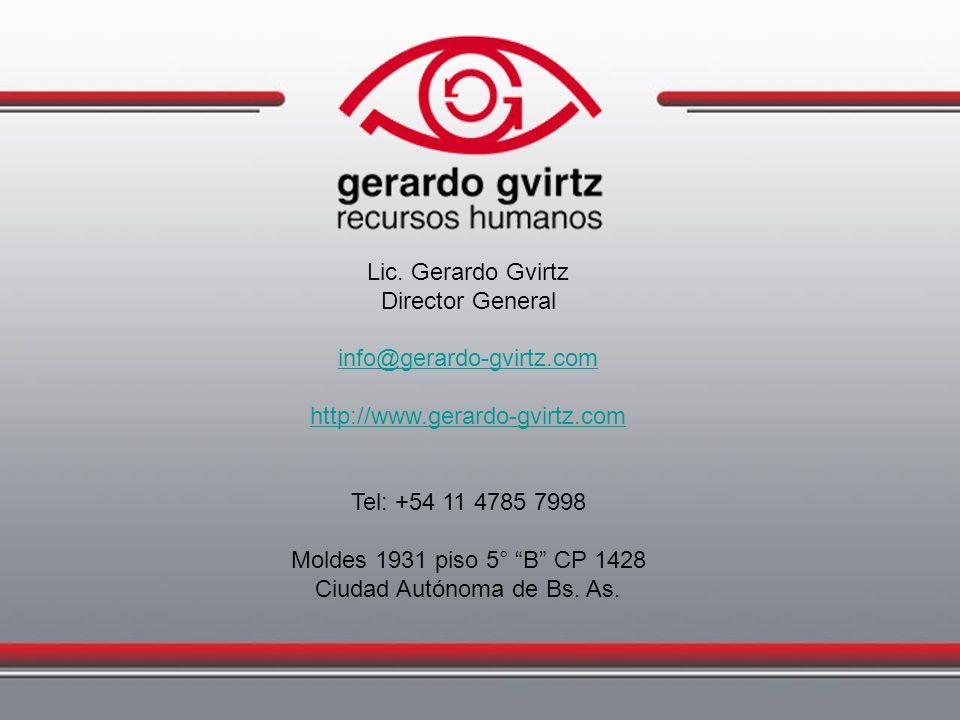 Lic. Gerardo Gvirtz Director General info@gerardo-gvirtz.com http://www.gerardo-gvirtz.com Tel: +54 11 4785 7998 Moldes 1931 piso 5° B CP 1428 Ciudad