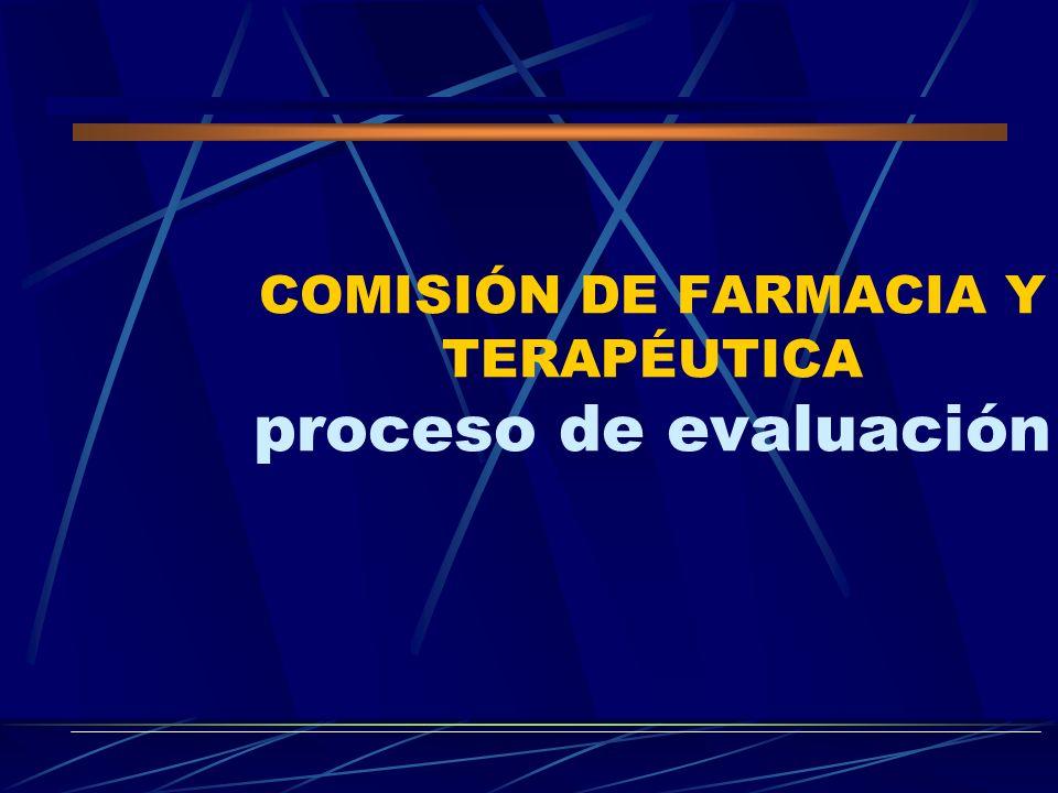 COMISIÓN DE FARMACIA Y TERAPÉUTICA proceso de evaluación