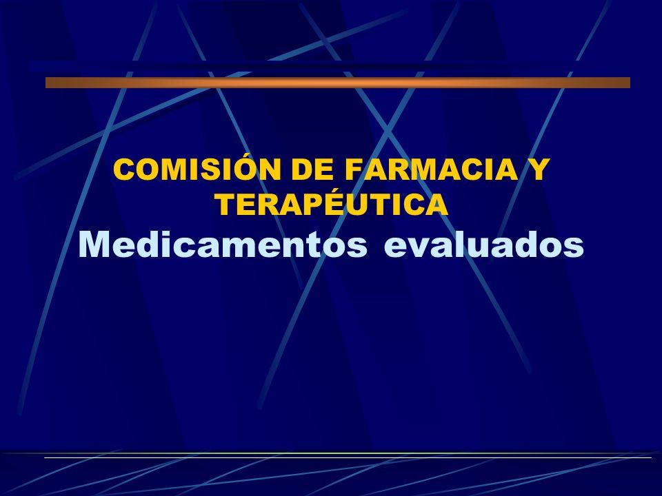 COMISIÓN DE FARMACIA Y TERAPÉUTICA Medicamentos evaluados