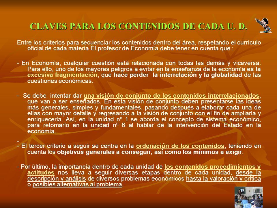 CLAVES PARA LOS CONTENIDOS DE CADA U. D. Entre los criterios para secuenciar los contenidos dentro del área, respetando el currículo oficial de cada m