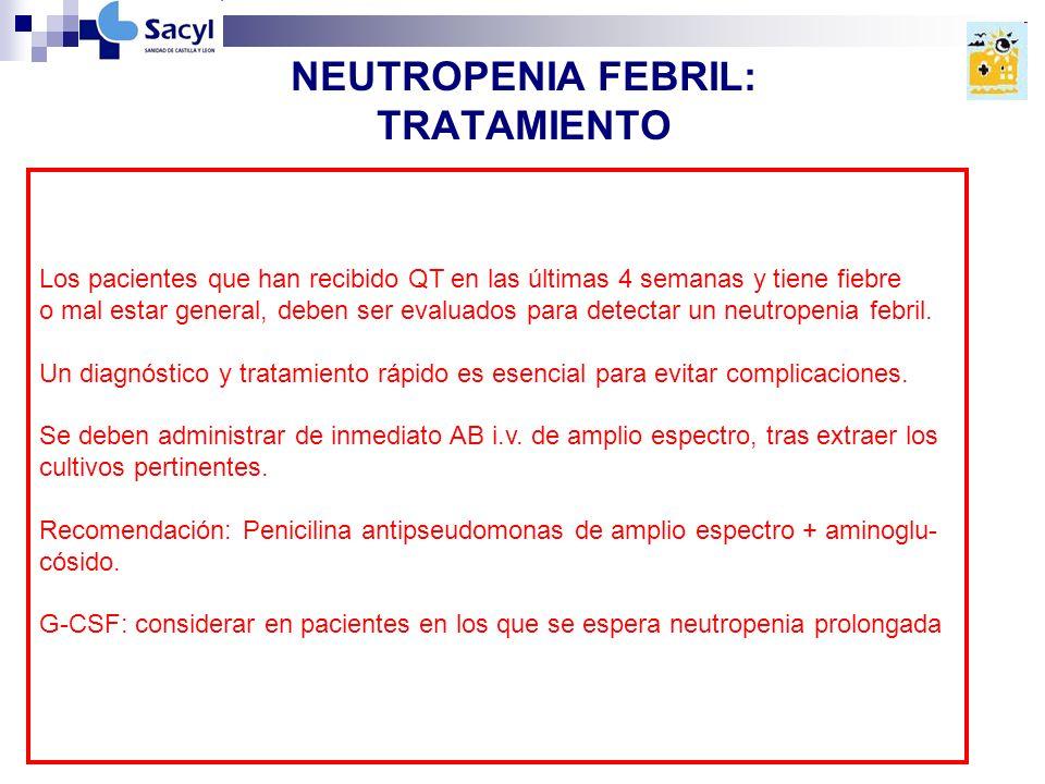 G-CSF: Reducen la duración de la neutropenia pero no aumentan la supervivencia.