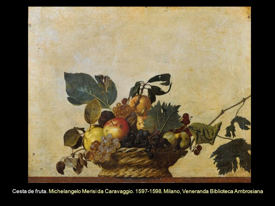Cesta de fruta.Michelangelo Merisi da Caravaggio.