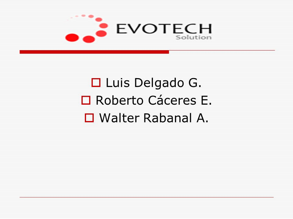 Luis Delgado G. Roberto Cáceres E. Walter Rabanal A.