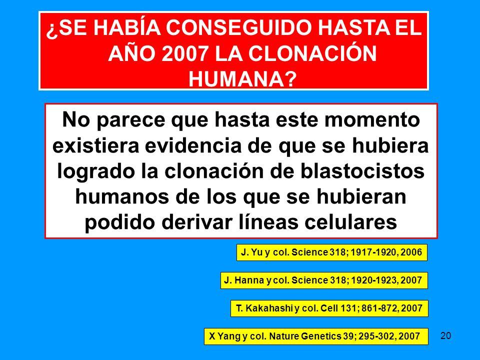 20 ¿SE HABÍA CONSEGUIDO HASTA EL AÑO 2007 LA CLONACIÓN HUMANA.