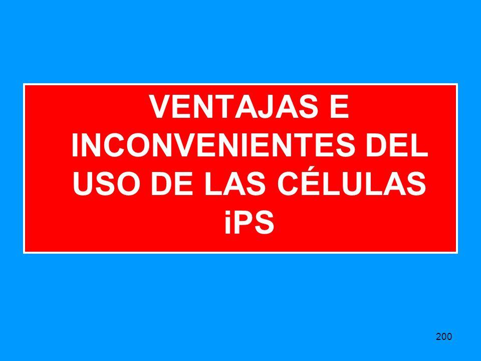 200 VENTAJAS E INCONVENIENTES DEL USO DE LAS CÉLULAS iPS