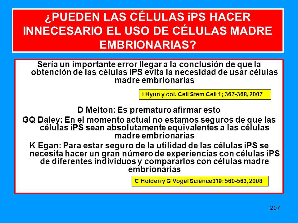 207 ¿PUEDEN LAS CÉLULAS iPS HACER INNECESARIO EL USO DE CÉLULAS MADRE EMBRIONARIAS.