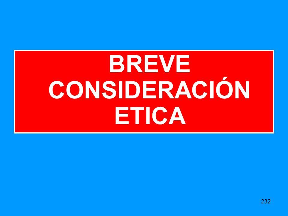 232 BREVE CONSIDERACIÓN ETICA