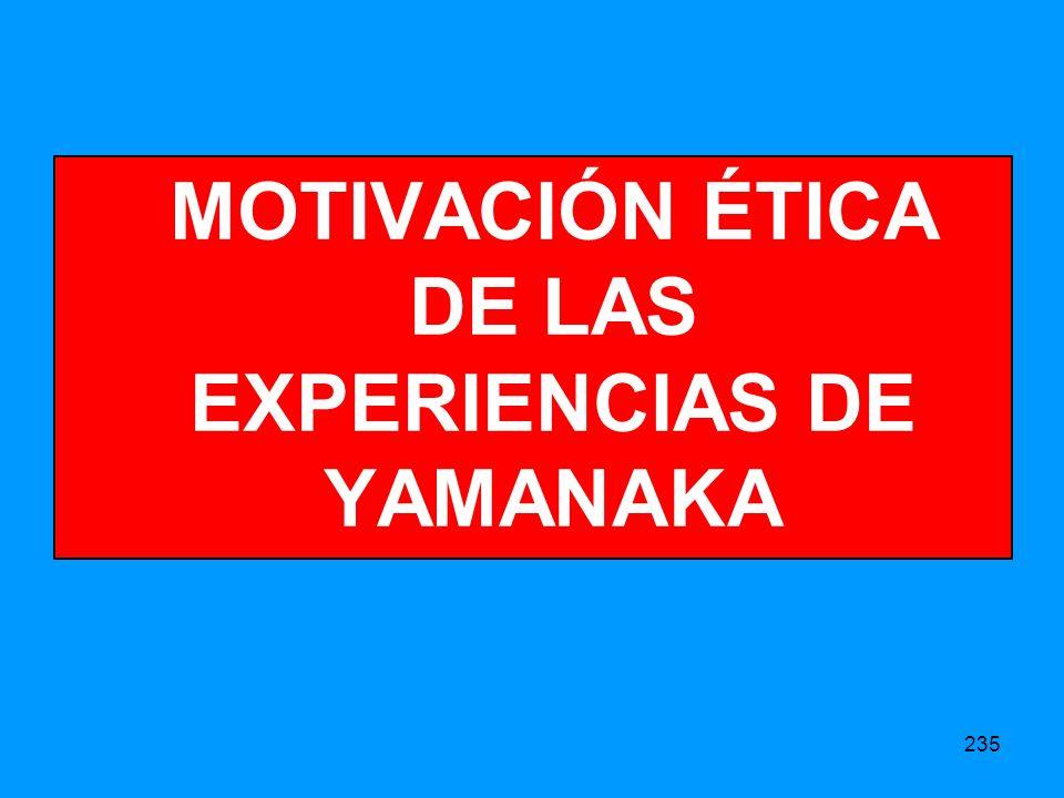 235 MOTIVACIÓN ÉTICA DE LAS EXPERIENCIAS DE YAMANAKA