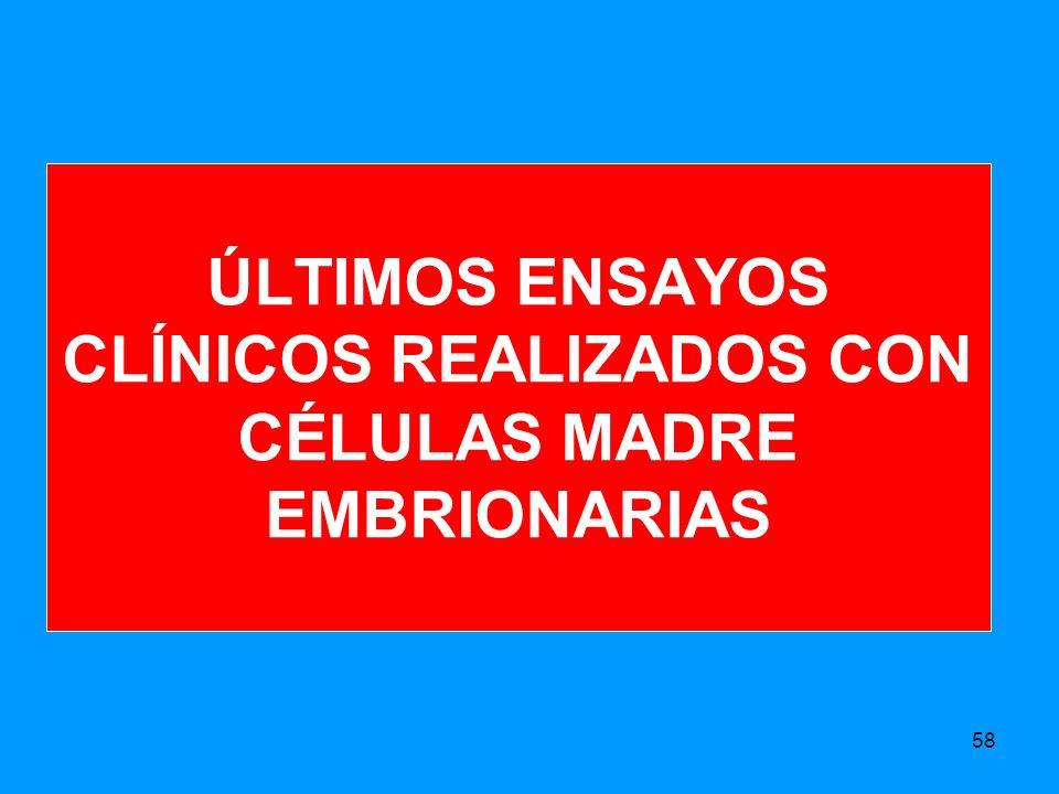 ÚLTIMOS ENSAYOS CLÍNICOS REALIZADOS CON CÉLULAS MADRE EMBRIONARIAS 58