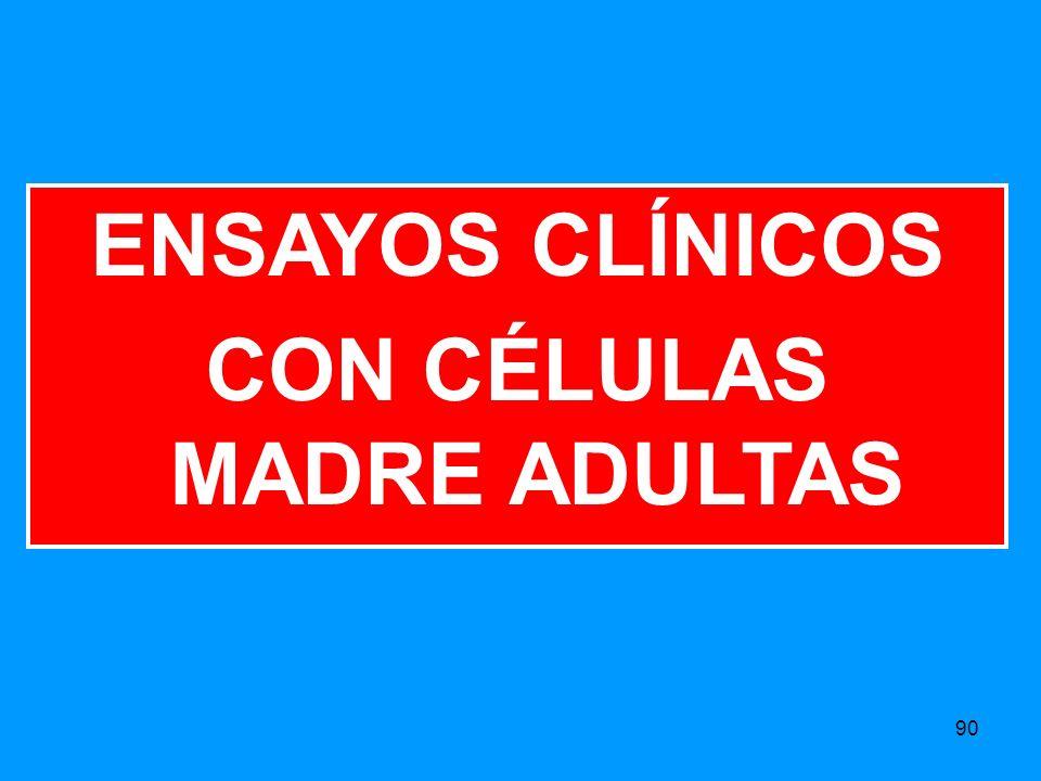 90 ENSAYOS CLÍNICOS CON CÉLULAS MADRE ADULTAS