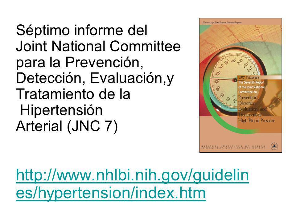 Séptimo informe del Joint National Committee para la Prevención, Detección, Evaluación,y Tratamiento de la Hipertensión Arterial (JNC 7) http://www.nh