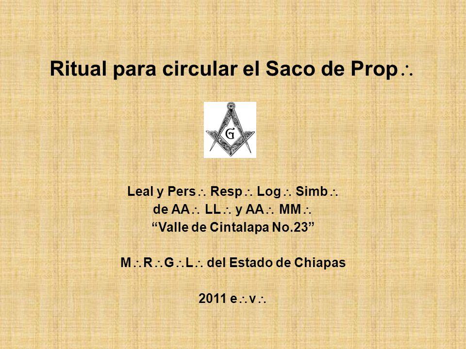 Ritual para circular el Saco de Prop Leal y Pers Resp Log Simb de AA LL y AA MM Valle de Cintalapa No.23 M R G L del Estado de Chiapas 2011 e v