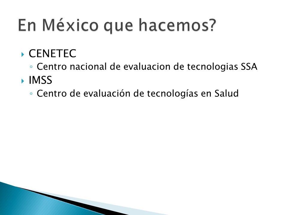 CENETEC Centro nacional de evaluacion de tecnologias SSA IMSS Centro de evaluación de tecnologías en Salud