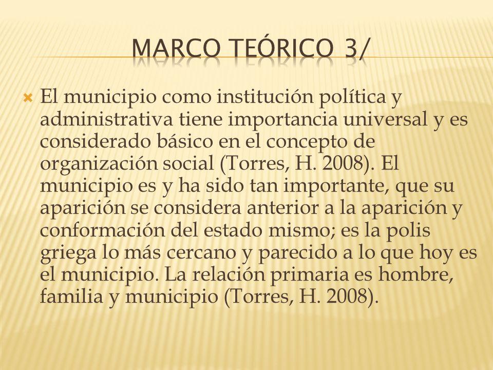 El municipio como institución política y administrativa tiene importancia universal y es considerado básico en el concepto de organización social (Tor