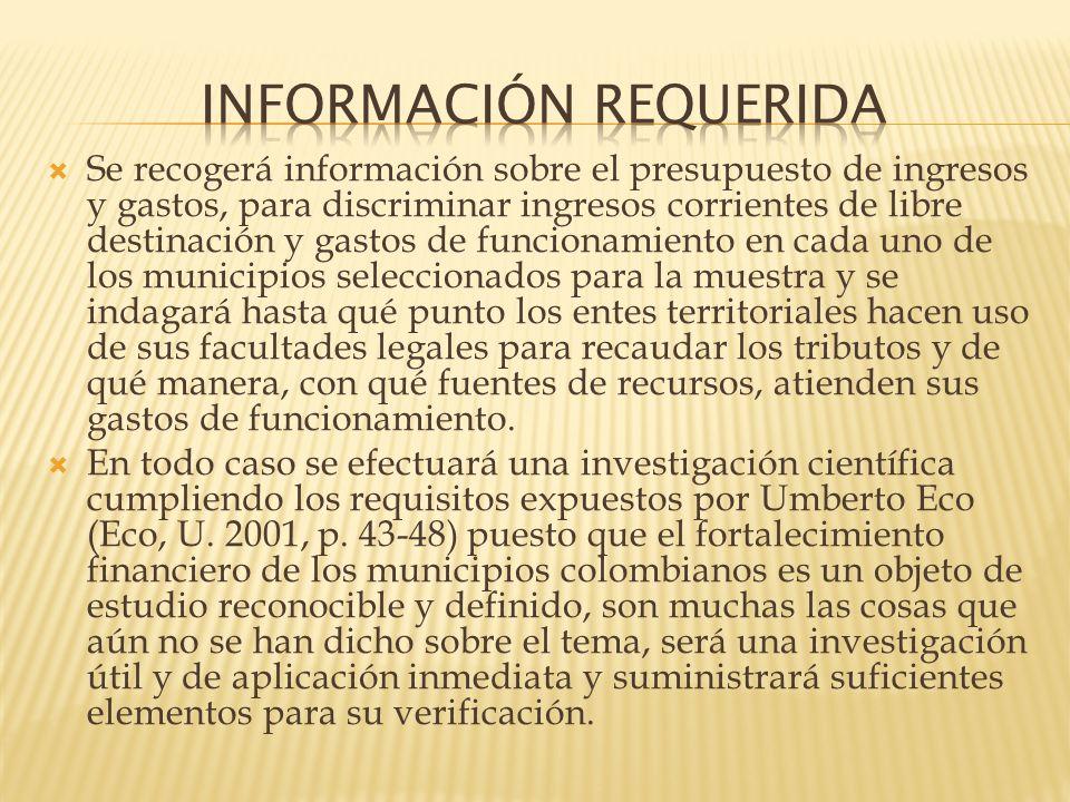 Se recogerá información sobre el presupuesto de ingresos y gastos, para discriminar ingresos corrientes de libre destinación y gastos de funcionamient