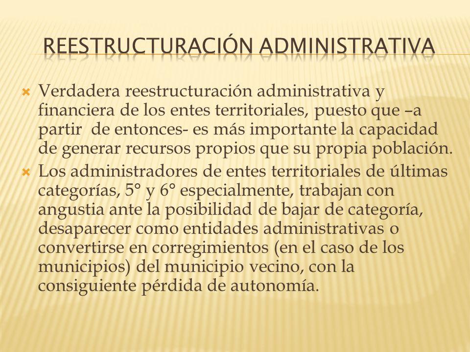 Verdadera reestructuración administrativa y financiera de los entes territoriales, puesto que –a partir de entonces- es más importante la capacidad de