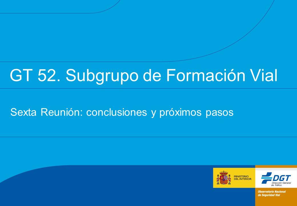 GT 52. Subgrupo de Formación Vial Sexta Reunión: conclusiones y próximos pasos