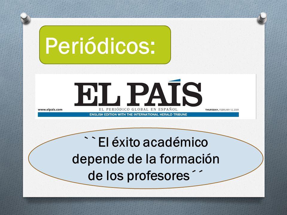 Periódicos: ``El éxito académico depende de la formación de los profesores´´