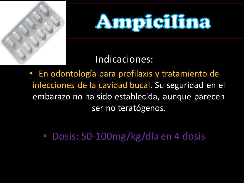 Indicaciones: En odontología para profilaxis y tratamiento de infecciones de la cavidad bucal.