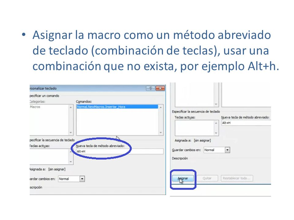 Asignar la macro como un método abreviado de teclado (combinación de teclas), usar una combinación que no exista, por ejemplo Alt+h.