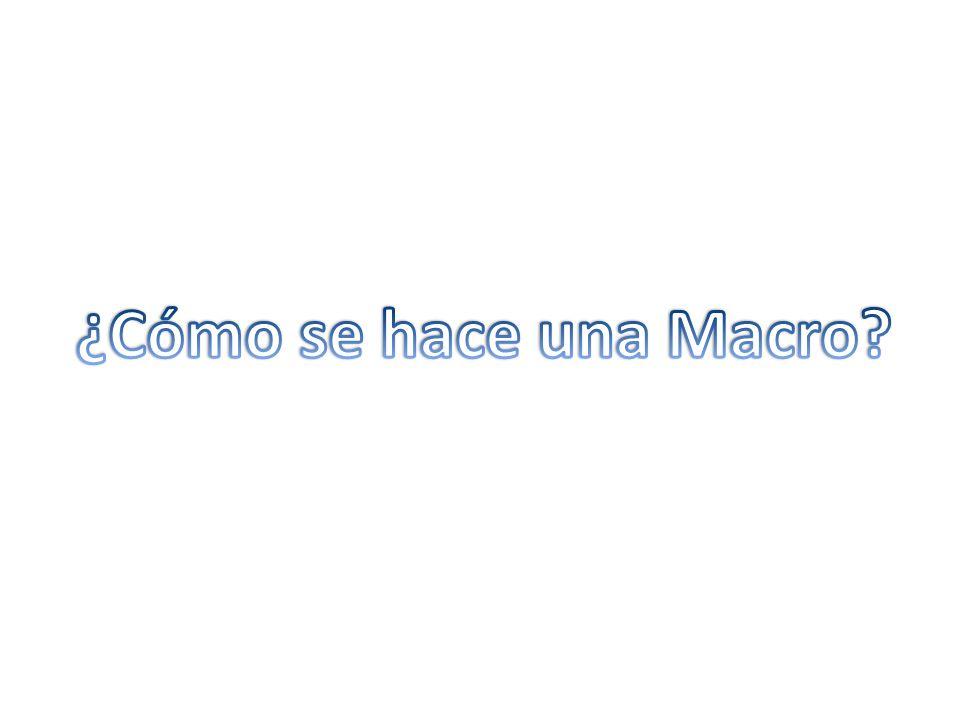 Ejecutar la Macro Para ejecutar la macro se puede: Seleccionar la opción Ver Macros, seleccionar la macro de la lista y seleccionar la opción ejecutar Macro.