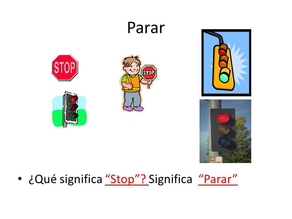 Parar ¿Qué significa Stop? Significa Parar