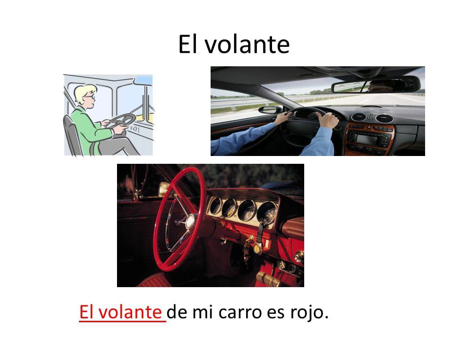 El volante El volante de mi carro es rojo.