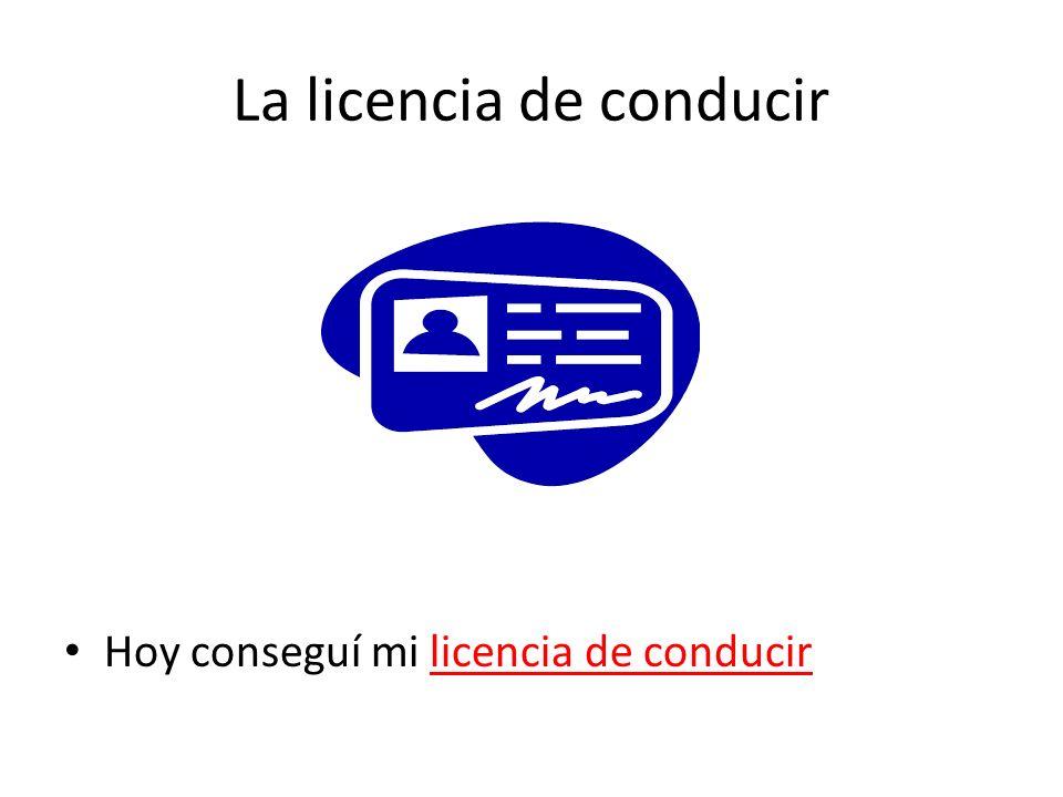 La licencia de conducir Hoy conseguí mi licencia de conducir