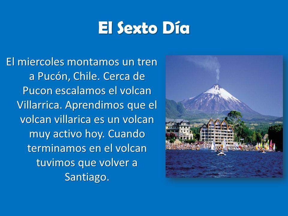 El Sexto Día El miercoles montamos un tren a Pucón, Chile.