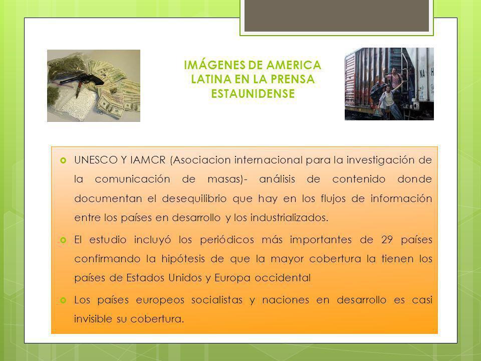 IMÁGENES DE AMERICA LATINA EN LA PRENSA ESTAUNIDENSE UNESCO Y IAMCR (Asociacion internacional para la investigación de la comunicación de masas)- anál