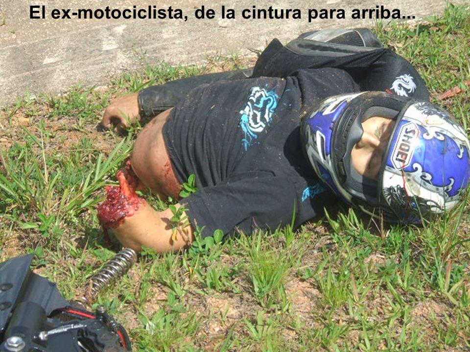 El ex-motociclista, de la cintura para arriba...