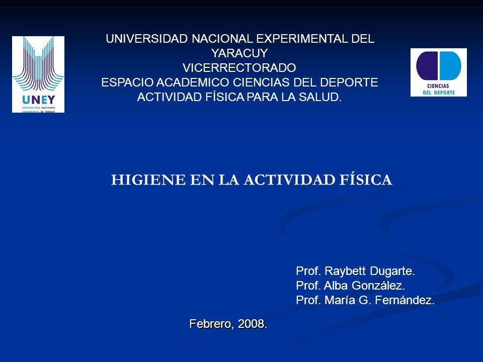 HIGIENE EN LA ACTIVIDAD FÍSICA UNIVERSIDAD NACIONAL EXPERIMENTAL DEL YARACUY VICERRECTORADO ESPACIO ACADEMICO CIENCIAS DEL DEPORTE ACTIVIDAD FÍSICA PA