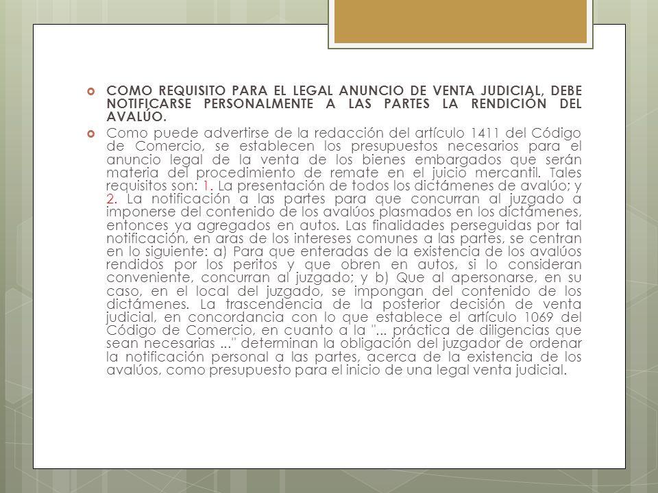 COMO REQUISITO PARA EL LEGAL ANUNCIO DE VENTA JUDICIAL, DEBE NOTIFICARSE PERSONALMENTE A LAS PARTES LA RENDICIÓN DEL AVALÚO. Como puede advertirse de