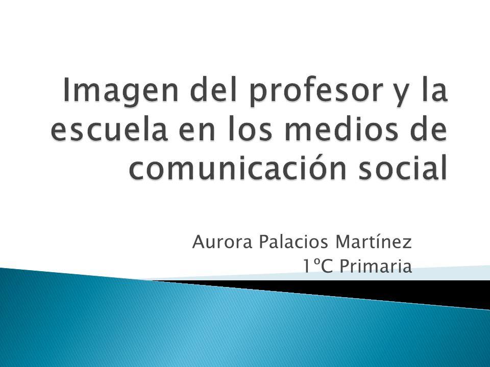 Introducción La Formación del Profesorado El Diario La Televisión Internet El Cine Conclusión