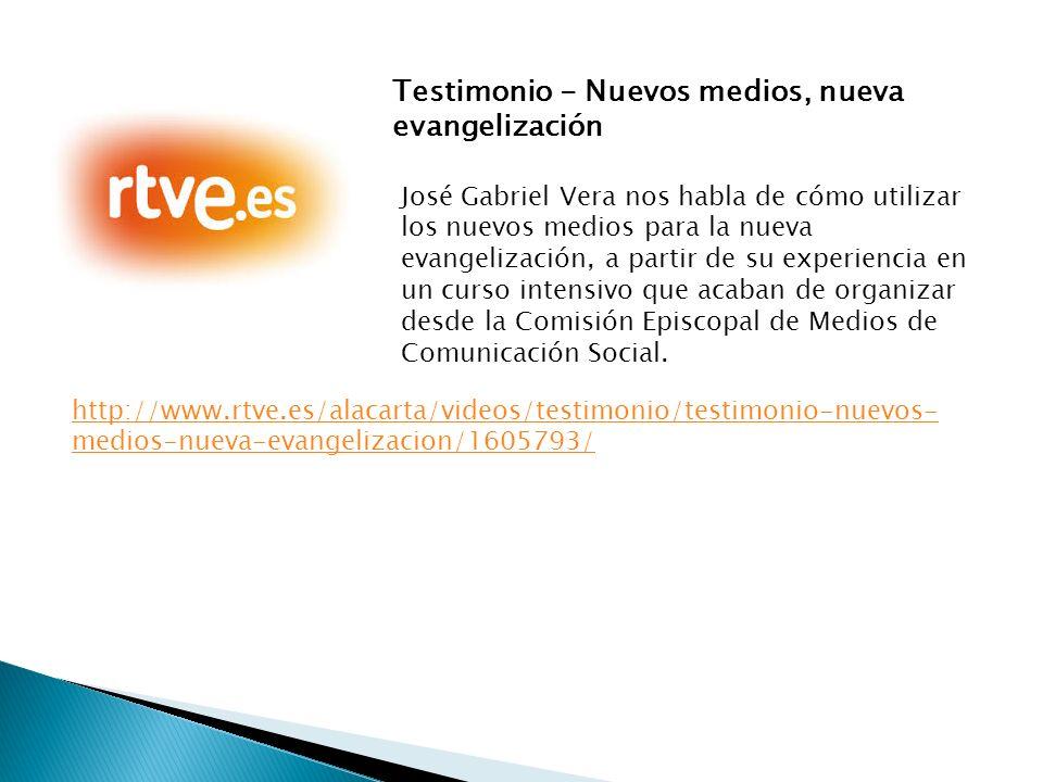 Testimonio - Nuevos medios, nueva evangelización José Gabriel Vera nos habla de cómo utilizar los nuevos medios para la nueva evangelización, a partir de su experiencia en un curso intensivo que acaban de organizar desde la Comisión Episcopal de Medios de Comunicación Social.