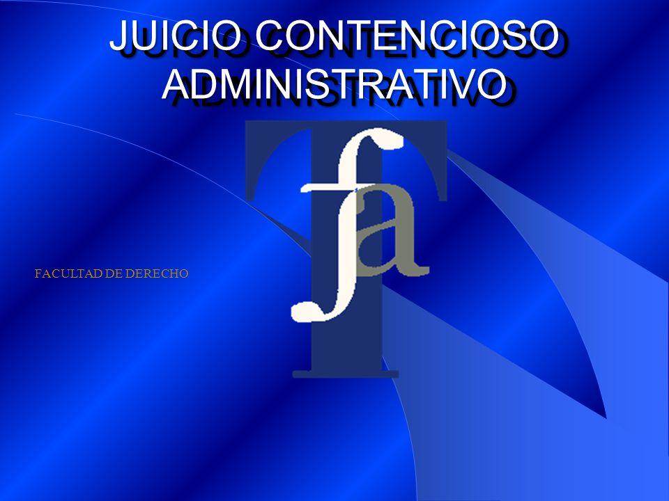 FACULTAD DE DERECHO JUICIO CONTENCIOSO ADMINISTRATIVO