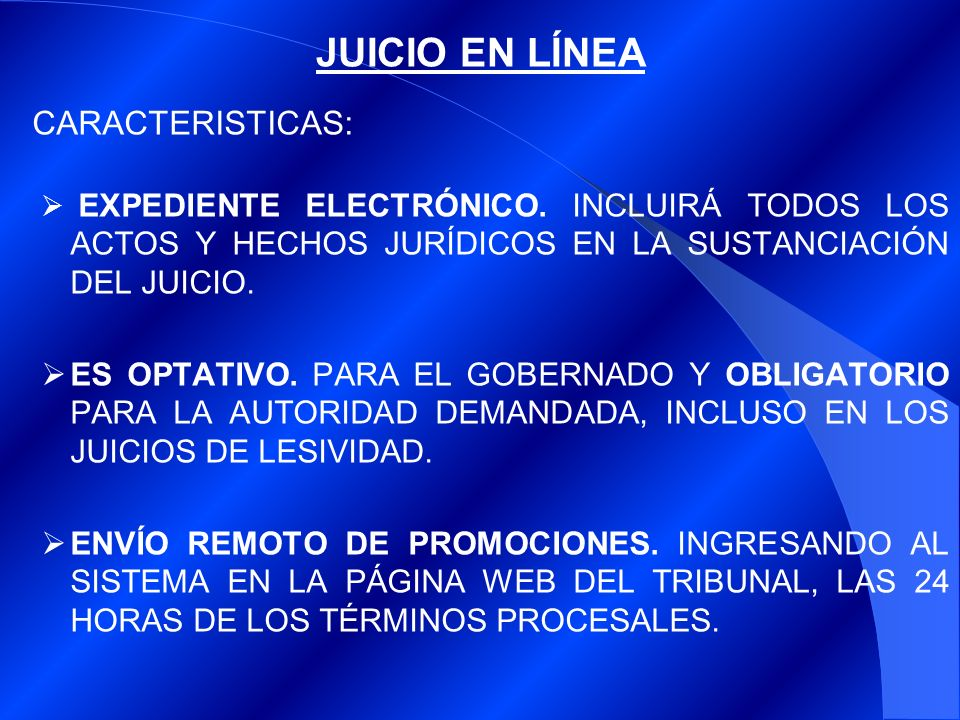 JUICIO EN LÍNEA CARACTERISTICAS: EXPEDIENTE ELECTRÓNICO.