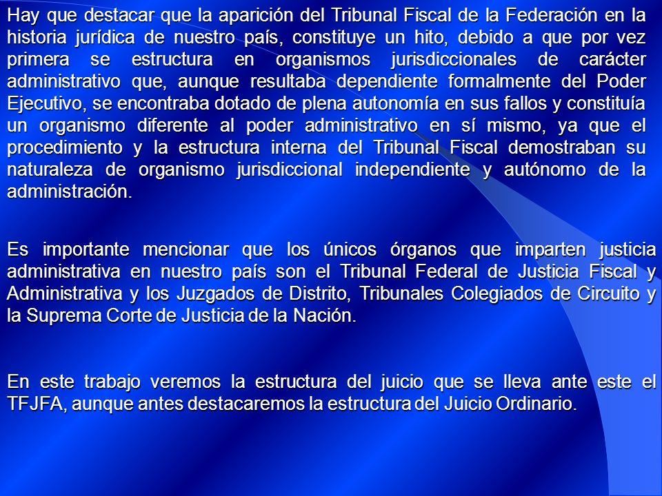 Hay que destacar que la aparición del Tribunal Fiscal de la Federación en la historia jurídica de nuestro país, constituye un hito, debido a que por v