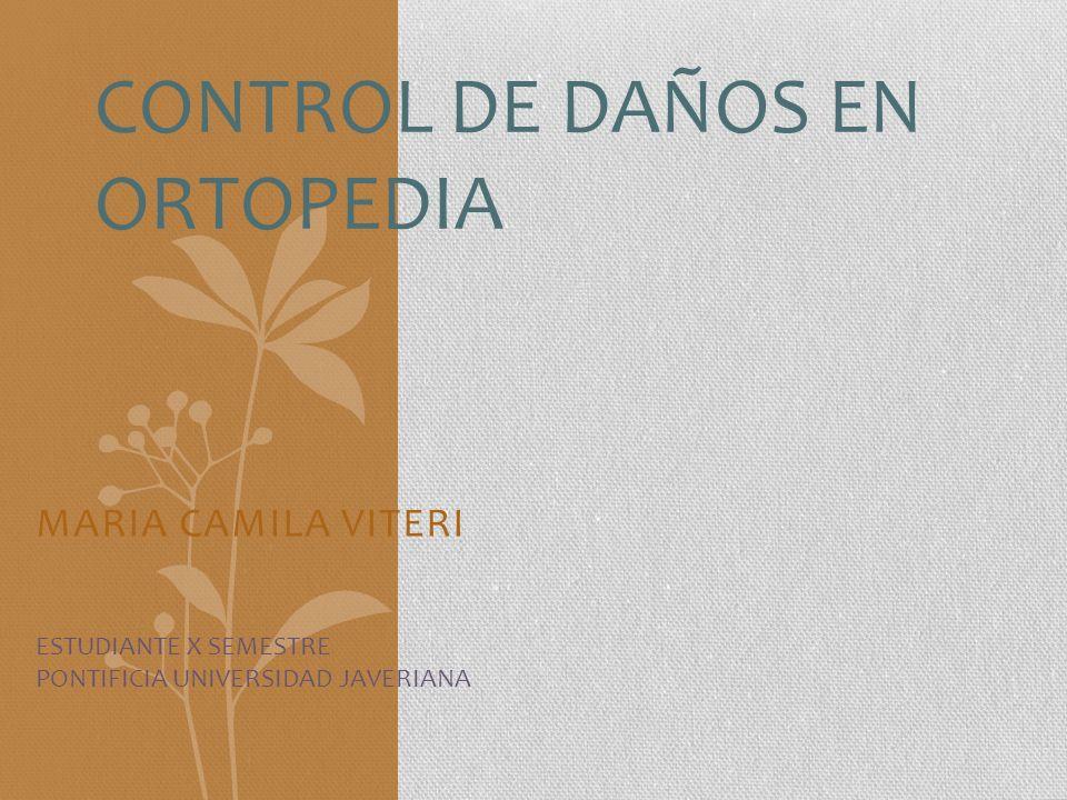MARIA CAMILA VITERI CONTROL DE DAÑOS EN ORTOPEDIA ESTUDIANTE X SEMESTRE PONTIFICIA UNIVERSIDAD JAVERIANA