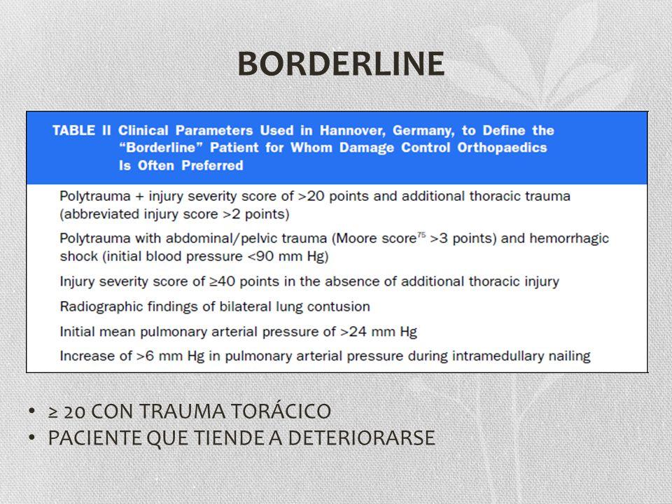 20 CON TRAUMA TORÁCICO PACIENTE QUE TIENDE A DETERIORARSE BORDERLINE