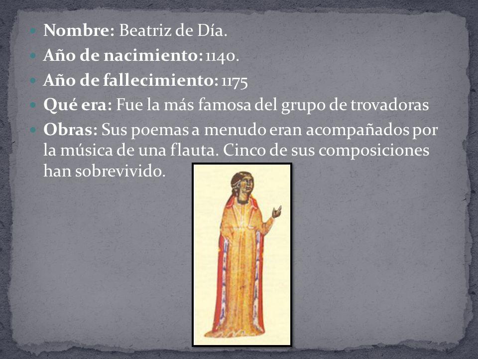 Nombre: Beatriz de Día.Año de nacimiento: 1140.