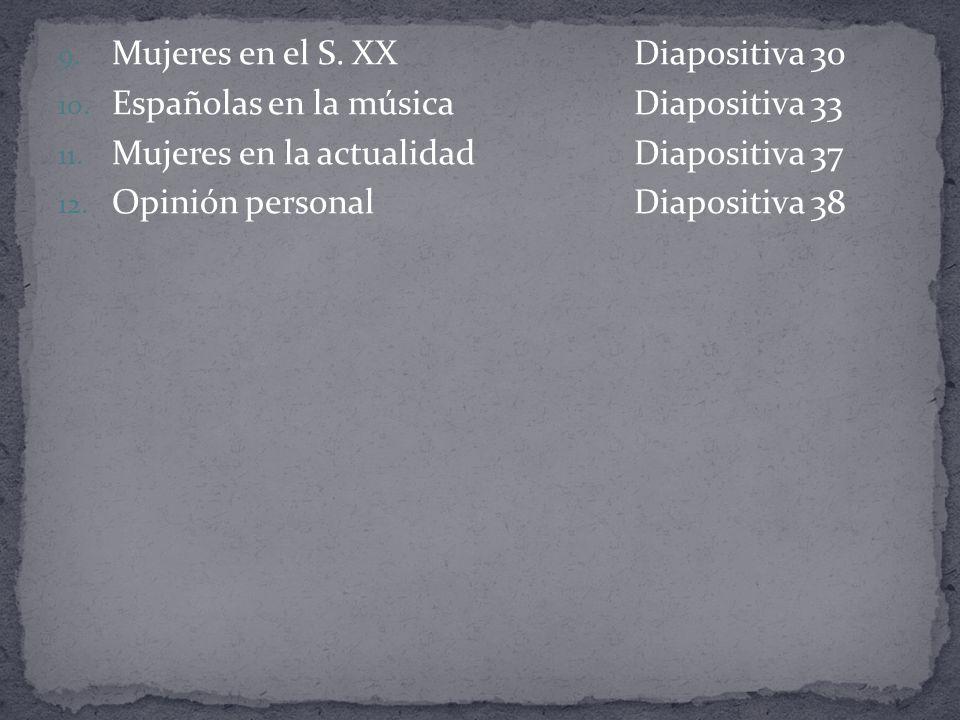 9.Mujeres en el S. XXDiapositiva 30 10. Españolas en la músicaDiapositiva 33 11.