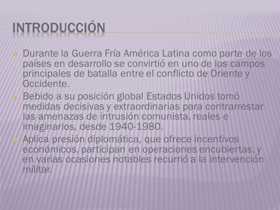 Durante la Guerra Fría América Latina como parte de los países en desarrollo se convirtió en uno de los campos principales de batalla entre el conflic