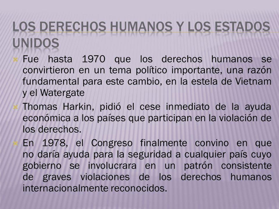 Fue hasta 1970 que los derechos humanos se convirtieron en un tema político importante, una razón fundamental para este cambio, en la estela de Vietna