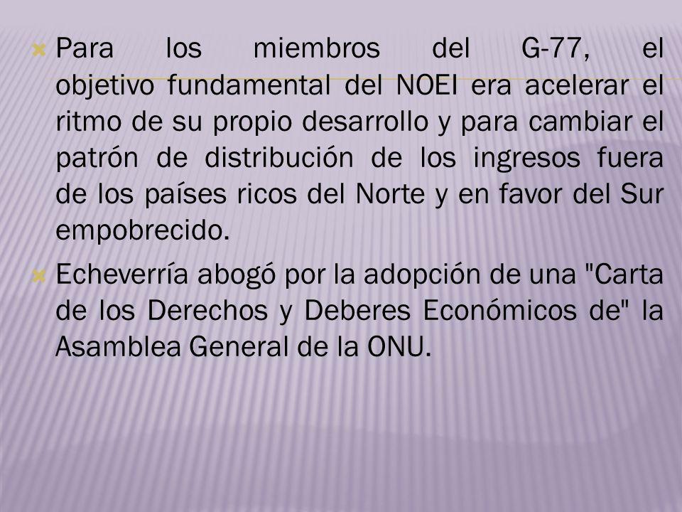 Para los miembros del G-77, el objetivo fundamental del NOEI era acelerar el ritmo de su propio desarrollo y para cambiar el patrón de distribución de