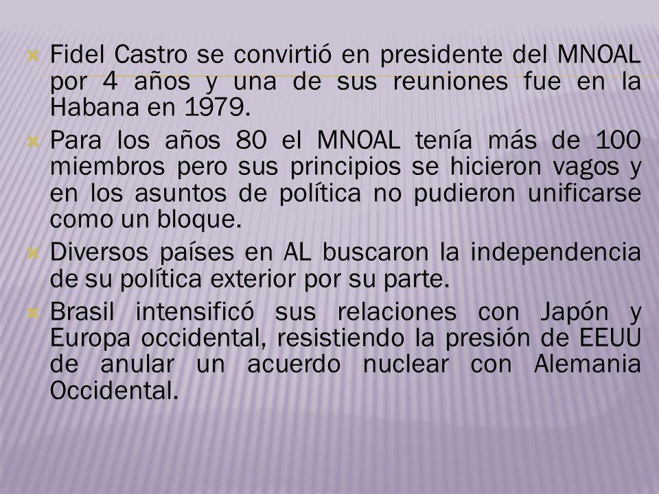Fidel Castro se convirtió en presidente del MNOAL por 4 años y una de sus reuniones fue en la Habana en 1979. Para los años 80 el MNOAL tenía más de 1