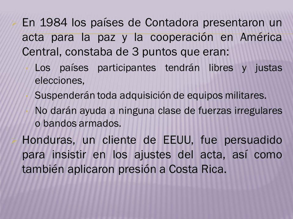 En 1984 los países de Contadora presentaron un acta para la paz y la cooperación en América Central, constaba de 3 puntos que eran: Los países partici