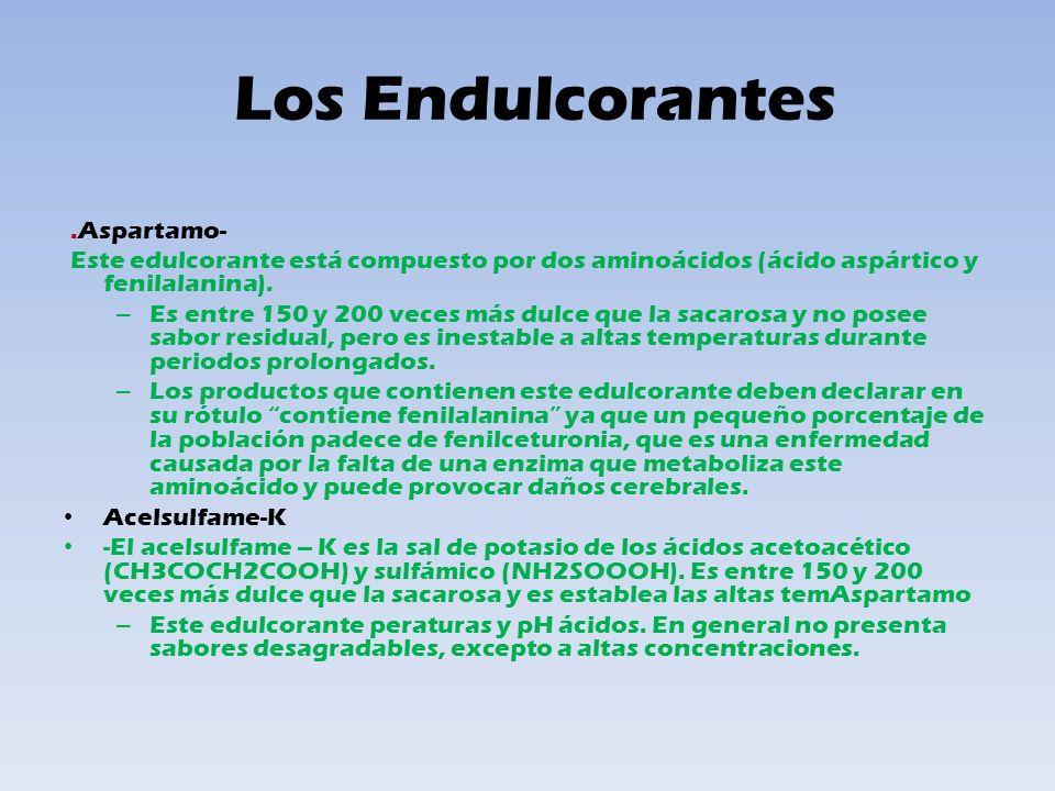 Los Endulcorantes.Aspartamo- Este edulcorante está compuesto por dos aminoácidos (ácido aspártico y fenilalanina).