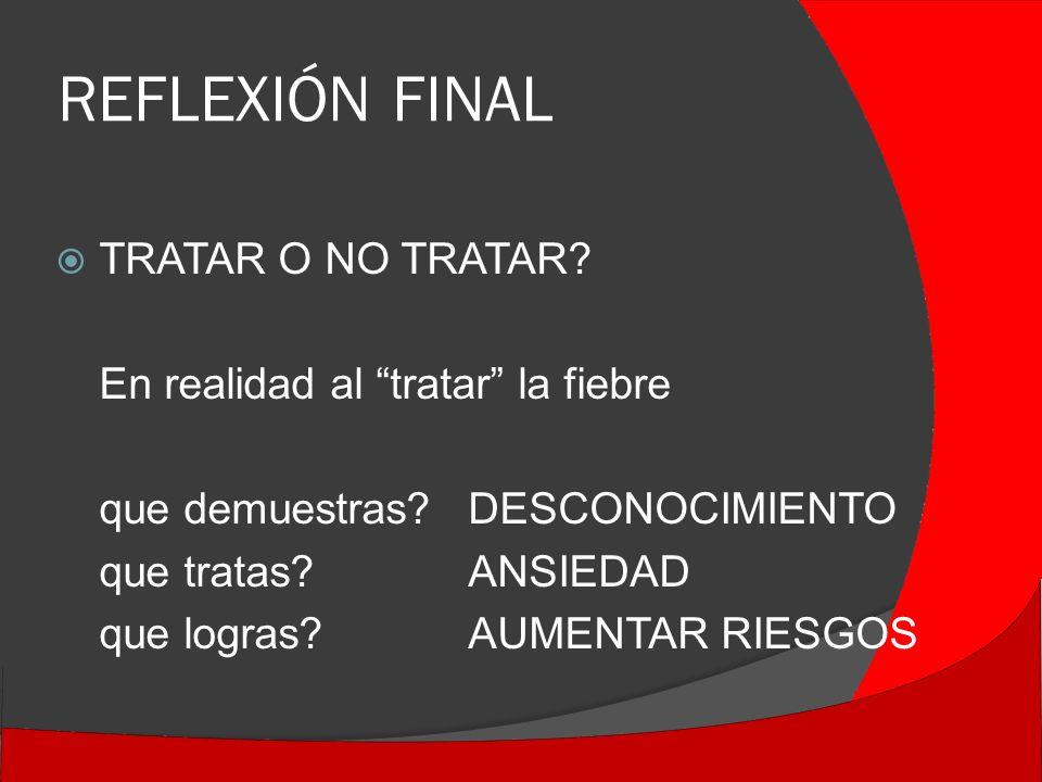 REFLEXIÓN FINAL TRATAR O NO TRATAR.